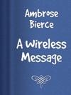 A Wireless Message
