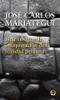 Siete ensayos de interpretación de la realidad peruana - José Carlos Mariátegui