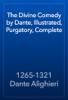 1265-1321 Dante Alighieri - The Divine Comedy by Dante, Illustrated, Purgatory, Complete artwork