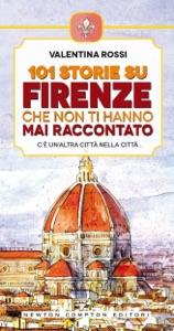 101 storie su Firenze che non ti hanno mai raccontato da Valentina Rossi