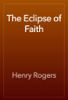Henry Rogers - The Eclipse of Faith artwork
