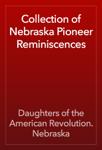 Collection of Nebraska Pioneer Reminiscences