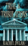 Trial  Tribulations