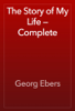 Georg Ebers - The Story of My Life — Complete artwork
