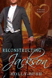 Reconstructing Jackson - Holly Bush by  Holly Bush PDF Download