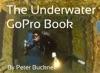 The Underwater GoPro Book