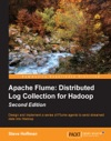 Apache Flume Distributed Log Collection For Hadoop - Second Edition