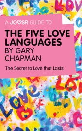 A Joosr Guide To The Five Love Languages By Gary Chapman