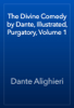 Dante Alighieri - The Divine Comedy by Dante, Illustrated, Purgatory, Volume 1  artwork
