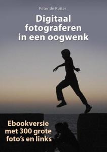 Digitaal fotograferen in een oogwenk Door Peter de Ruiter Boekomslag