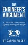 The Engineers Argument A Philosophical Argument Against Intelligent Design
