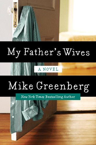 Mike Greenberg - My Father's Wives