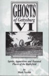 Ghosts Of Gettysburg VI Spirits Apparitions And Haunted Places On The Battlefield