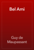 Guy de Maupassant - Bel Ami artwork