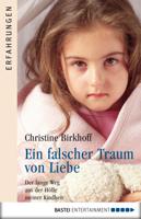 Christine Birkhoff - Ein falscher Traum von Liebe artwork