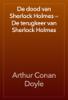 Arthur Conan Doyle - De dood van Sherlock Holmes — De terugkeer van Sherlock Holmes artwork