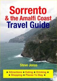 Sorrento & Amalfi Coast, Italy Travel Guide - Attractions, Eating, Drinking, Shopping & Places To Stay