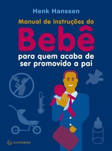 Manual de instruções do Bebê para quem acaba de ser promovido a pai Book Cover
