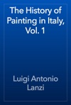 The History Of Painting In Italy Vol 1