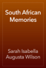 Sarah Isabella Augusta Wilson - South African Memories artwork