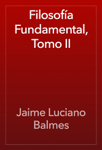 Filosofía Fundamental, Tomo II