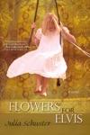 Flowers For Elvis