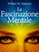 La Fascinazione Mentale Book Cover