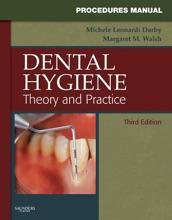 Procedures Manual To Accompany Dental Hygiene