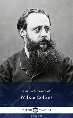 Wilkie Collins - Delphi Complete Works of Wilkie Collins