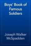 Boys Book Of Famous Soldiers
