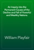 William Playfair - An Inquiry into the Permanent Causes of the Decline and Fall of Powerful and Wealthy Nations. artwork