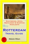 Rotterdam Netherlands Travel Guide - Sightseeing Hotel Restaurant  Shopping Highlights Illustrated