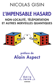 Impensable hasard (L'): Non-localité, téléportation et autres merveilles quantiques