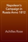 Napoleons Campaign In Russia Anno 1812