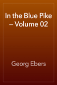 In the Blue Pike — Volume 02