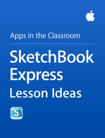 SketchBook Express Lesson Ideas - Apple Education Book