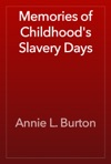 Memories Of Childhoods Slavery Days