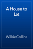 Wilkie Collins - A House to Let artwork
