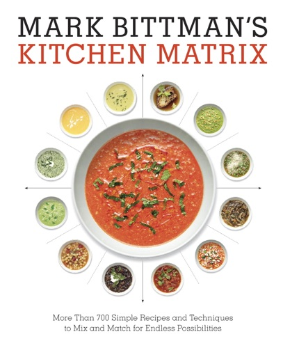 Mark Bittman - Mark Bittman's Kitchen Matrix