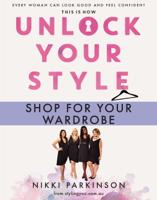 Nikki Parkinson - Unlock Your Style: Shop For Your Wardrobe artwork
