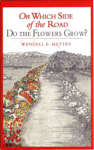 On Which Side of the Road Do the Flowers Grow?