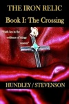 The Iron Relic Book I The Crossing