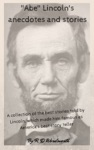 Abe Lincolns Anecdotes And Stories