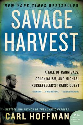 Savage Harvest - Carl Hoffman book