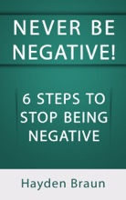 Never Be Negative! 6 Steps To Stop Being Negative