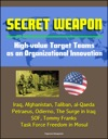 Secret Weapon High-value Target Teams As An Organizational Innovation - Iraq Afghanistan Taliban Al-Qaeda Petraeus Odierno The Surge In Iraq SOF Tommy Franks Task Force Freedom In Mosul