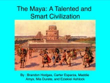 The Maya: A Talented And Smart Civilization