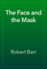 Robert Barr - The Face and the Mask artwork