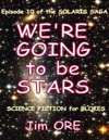 Were Going To Be Stars
