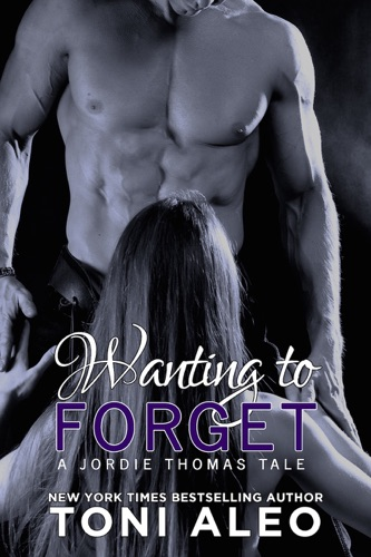 Toni Aleo - Wanting to Forget (Jordie's Tale)